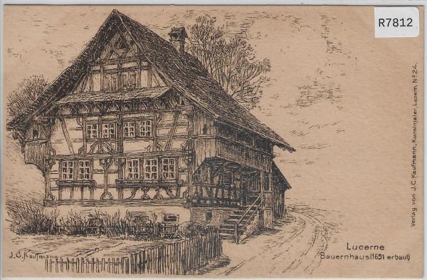 Luzern - Bauernhaus 1651 erbaut - Künstlerkarte J.C. Kaufmann