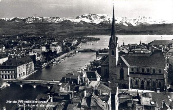 Zürich; Frauenmünster, Quaibrücke & die Alpen Vorderseite